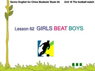 Lesson 62  GIRLS  BEAT BOYS