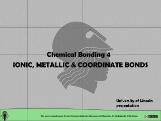 Chemical Bonding 4   IONIC, METALLIC & COORDINATE BONDS