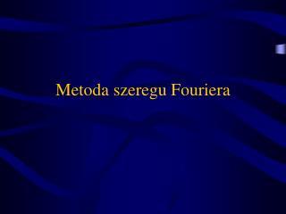 Metoda szeregu Fouriera
