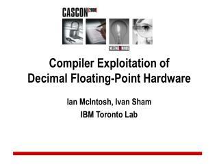 Compiler Exploitation of  Decimal Floating-Point Hardware