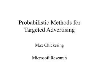 Probabilistic Methods for Targeted Advertising