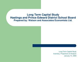 Long Term Capital Study  Inventory, Projections & Analysis January 10, 2008