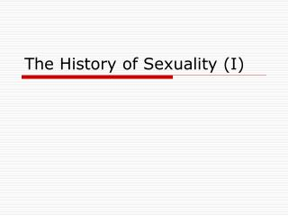 The History of Sexuality (I)