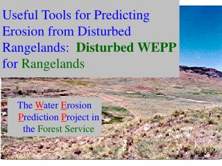 Useful Tools for Predicting Erosion from Disturbed Rangelands:   Disturbed WEPP  for  Rangelands