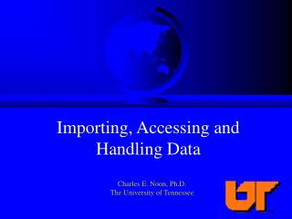 Importing, Accessing and  Handling Data