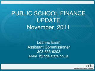 PUBLIC SCHOOL FINANCE UPDATE November, 2011