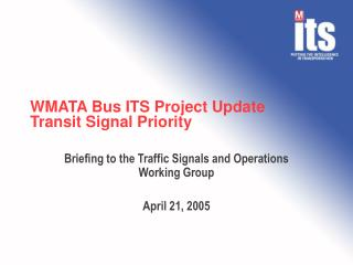 WMATA Bus ITS Project Update Transit Signal Priority