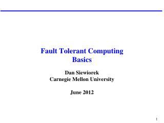 Fault Tolerant Computing Basics