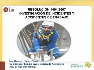 RESOLUCIÓN 1401/2007 INVESTIGACIÓN DE INCIDENTES Y ACCIDENTES DE TRABAJO