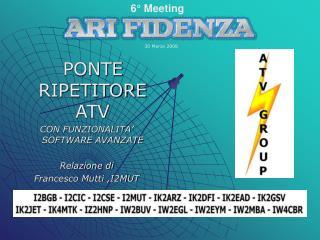 PONTE RIPETITORE ATV CON FUNZIONALITA' SOFTWARE AVANZATE Relazione di  Francesco Mutti ,I2MUT