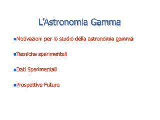 L'Astronomia Gamma