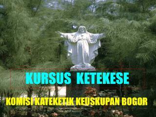 KURSUS  KETEKESE