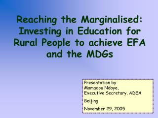Reaching the Marginalised: Investing in Education for Rural People to achieve EFA and the MDGs