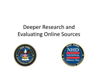Deeper Research and  Evaluating Online Sources