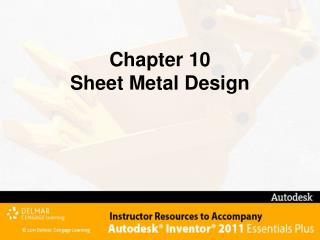 Chapter 10 Sheet Metal Design