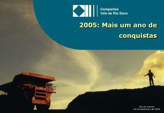 2005: Mais um ano de conquistas