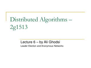 Distributed Algorithms – 2g1513