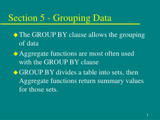 Section 5 - Grouping Data