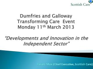 Ranald Mair (Chief Executive, Scottish Care)