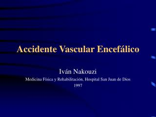 Accidente Vascular Encef�lico