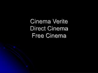 Cinema Verite Direct Cinema Free Cinema