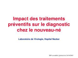 Impact des traitements préventifs sur le diagnostic chez le nouveau-né