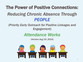 The Power of Positive Connections:  Reducing Chronic Absence Through  PEOPLE