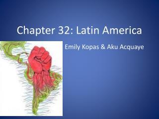 Chapter 32: Latin America