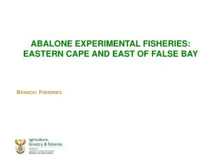 ABALONE EXPERIMENTAL FISHERIES:  EASTERN CAPE AND EAST OF FALSE BAY
