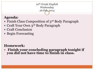 10 th  Grade English Wednesday 26 Feb. 2014