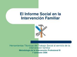 El Informe Social en la Intervenci n Familiar