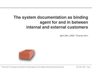 The system documentation as binding agent for and in between internal and external customers