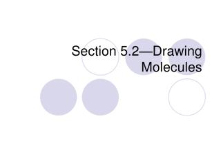 Section 5.2�Drawing Molecules