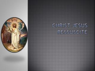 Christ Jésus Ressuscité