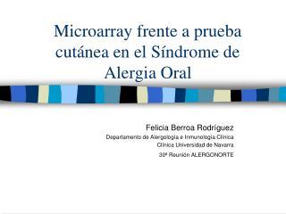 Microarray frente a prueba cutánea en el Síndrome de Alergia Oral