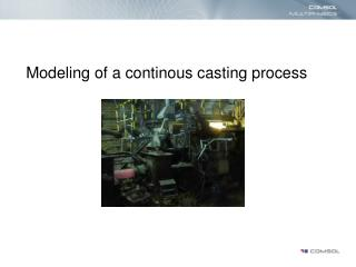 Modeling of a continous casting process