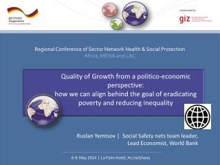 Ruslan Yemtsov |  Social Safety nets team leader, Lead Economist, World Bank