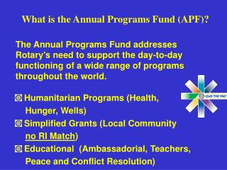 What is the Annual Programs Fund (APF)?