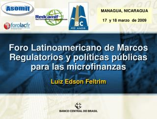 Foro Latinoamericano de Marcos Regulatorios y políticas públicas para las  microfinanzas