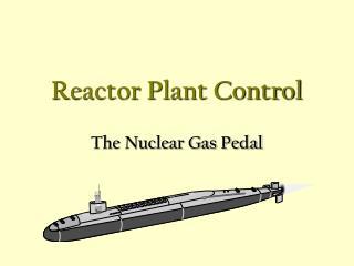 Reactor Plant Control