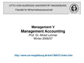 Management V Management Accounting Prof. Dr. Alfred Luhmer Winter 2006