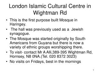 London Islamic Cultural Centre in Wightman Rd