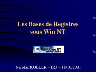 Les Bases de Registres  sous Win NT