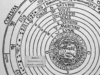 Aula 5 Aristóteles e o mundo sensível