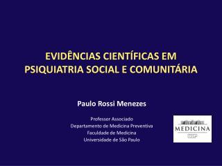 EVIDÊNCIAS CIENTÍFICAS EM PSIQUIATRIA SOCIAL E COMUNITÁRIA