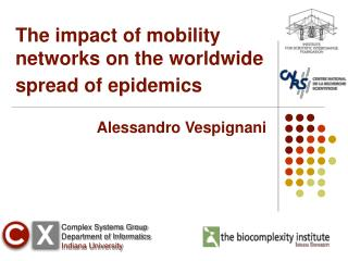 The impact of mobility networks on the worldwide spread of epidemics