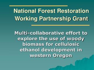 National Forest Restoration Working Partnership Grant