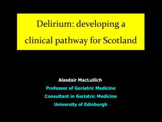 Delirium: developing a clinical pathway for Scotland