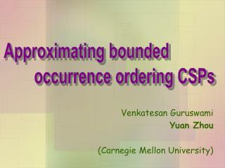 Venkatesan Guruswami Yuan Zhou (Carnegie Mellon University)