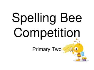 Spelling Bee Competition Primary Two